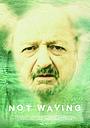 Фільм «Not Waving» (2016)