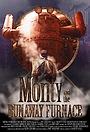 Фильм «Monty and the Runaway Furnace» (2016)
