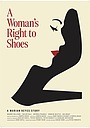Фильм «A Woman's Right to Shoes» (2017)