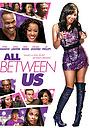 Фильм «All Between Us» (2018)