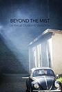 Фільм «Beyond the Mist» (2018)