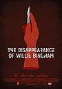 Фильм «The Disappearance of Willie Bingham» (2015)