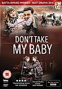 Фильм «Don't Take My Baby» (2015)