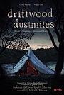 Фильм «Driftwood Dustmites» (2015)