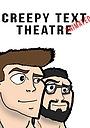 Сериал «Creepy Text Theatre Animated» (2015)