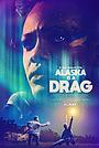Фильм «Alaska Is a Drag» (2017)