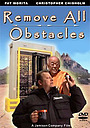 Фільм «Remove All Obstacles» (2010)