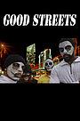 Фильм «Good Streets» (2017)