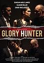 Фільм «Glory Hunter» (2014)