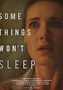 Фільм «Some Things Won't Sleep» (2014)