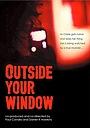 Фильм «Outside Your Window» (2014)