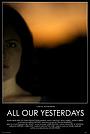 Фільм «All Our Yesterdays» (2015)