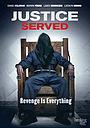 Фільм «Justice Served» (2015)