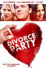 Фільм «Вечеринка по случаю развода» (2019)