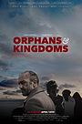Фільм «Orphans & Kingdoms» (2014)