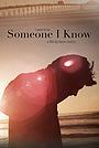 Фильм «Someone I Know» (2014)