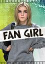 Фильм «Fan Girl» (2015)