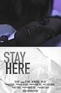 Фильм «Stay Here» (2017)
