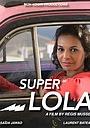 Фільм «Супер Лола» (2013)