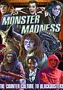 Фильм «Monster Madness: The Counter Culture to Blockbusters» (2015)