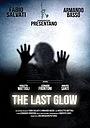 Фільм «The Last Glow» (2014)