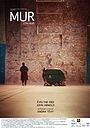 Фильм «Mur» (2014)