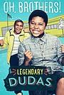 Серіал «Legendary Dudas» (2016)