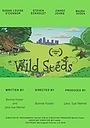 Фільм «Wild Seeds» (2016)