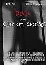 Фильм «Devil in the City of Crosses» (2016)
