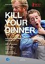 Фільм «Kill Your Dinner» (2016)