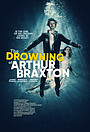 Фильм «The Drowning of Arthur Braxton» (2019)