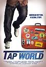 Фільм «Tap World» (2015)