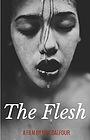 Фильм «The Flesh»