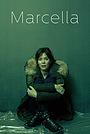 Серіал «Марчелла» (2016 – ...)