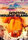 Фильм «Detectives of Holiday Island»
