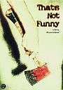 Фільм «That's Not Funny» (2017)