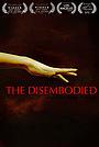 Фільм «The Disembodied» (2017)
