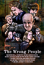 Фільм «The Wrong People» (2017)
