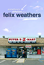 Фильм «Something's Different About Felix Weathers» (2016)