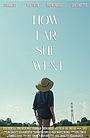 Фильм «How Far She Went» (2017)