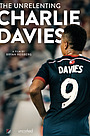 Фільм «The Unrelenting Charlie Davies» (2016)