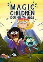 Мультфильм «Magic Children Doing Things» (2015)