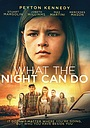 Фильм «What the Night Can Do» (2017)