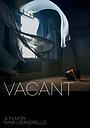 Фільм «Vacant» (2017)