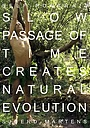 Фільм «Slow Passage of Time Creates Natural Evolution» (2016)