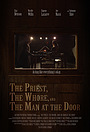 Фильм «The Priest, the Whore, and the Man at the Door» (2017)