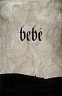 Фильм «Bebé» (2017)