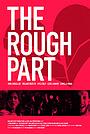 Фильм «The Rough Part» (2018)