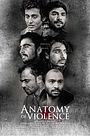 Фільм «Anatomy of Violence» (2016)