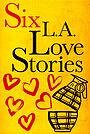 Фільм «Six LA Love Stories» (2016)
